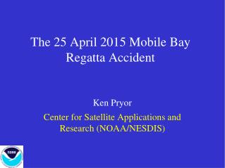The 25 April 2015 Mobile Bay Regatta Accident
