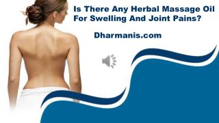 Is There Any Herbal Massage Oil For Swelling And Joint Pains?