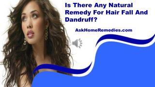 Is There Any Natural Remedy For Hair Fall And Dandruff?