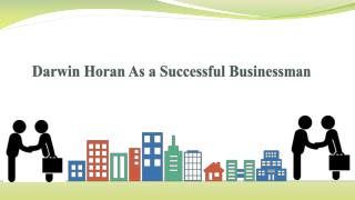 Darwin horan as a successful businessman