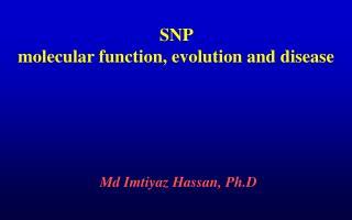 SNP molecular function, evolution and disease