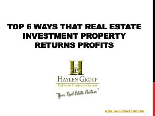 Top 6 Ways that Real Estate Investment Property Returns Profits