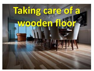 Taking care of a wooden floor