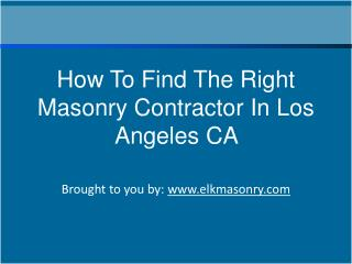 How To Find The Right Masonry Contractor In Los Angeles CA