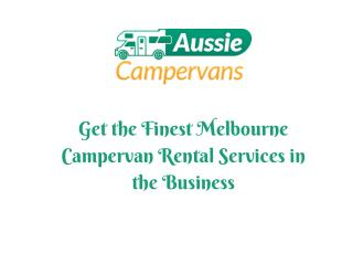 Get the Finest Melbourne Campervan Rental Services in the Business