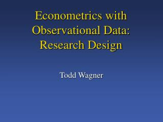 Econometrics with Observational Data: Research Design
