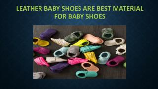 Leather baby shoes are best material for baby shoes
