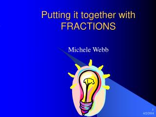 Putting it together with FRACTIONS