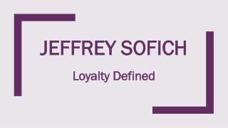 Jeffrey Sofich Offers Vast Experience