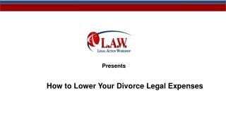 How to Lower Your Divorce Legal Expenses