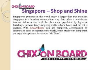 Singapore Trips for Women , Women Only Trips , Chixonboard