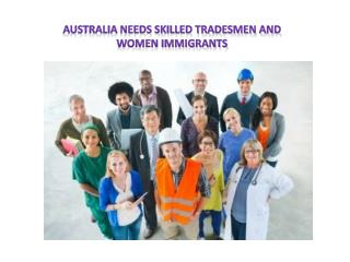 Australia needs Skilled Tradesmen and Women Immigrants