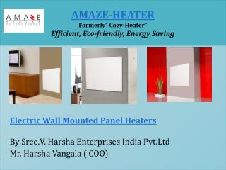 Now wall mounted panel heaters are Available at Amaze-Heater