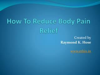 How To Reduce Body Pain Relief?