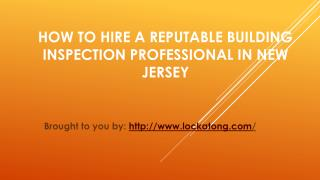 How To Hire A Reputable Building Inspection Professional In New Jersey
