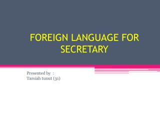 FOREIGN LANGUANGE FOR SECRETARY