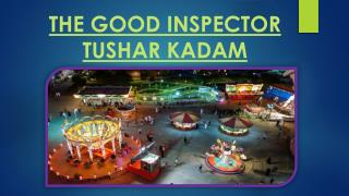 THE GOOD INSPECTOR TUSHAR KADAM