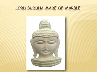 Lord Buddha made of Marble