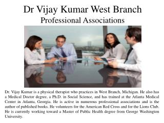 Dr Vijay Kumar West Branch Professional Associations