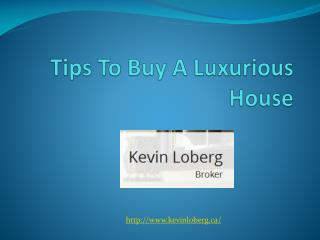 Tips to buy a luxurious house