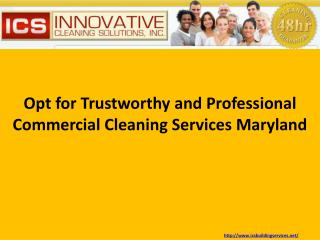 Opt for Trustworthy and Professional Commercial Cleaning Services Maryland