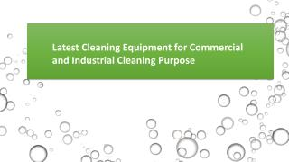 Latest Cleaning Equipment for Commercial and Industrial Cleaning Purpose