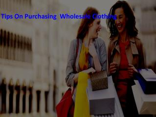 Tips On Purchasing Wholesale Clothing