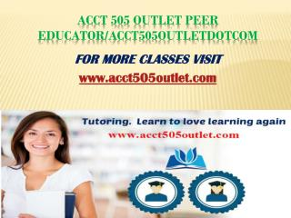 ACCT 505 Outlet Peer Educator/acct505outletdotcom