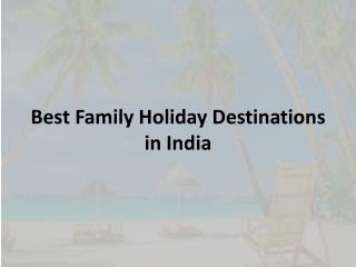Best Family Holiday Destinations in India