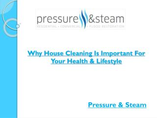 Why House Cleaning Is Important For Your Health & Lifestyle