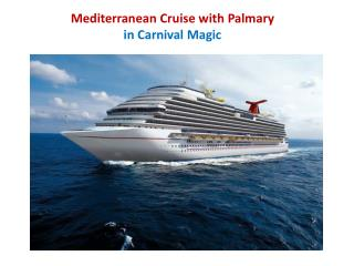 Mediterranean Cruise with Palmary in Carnival Magic