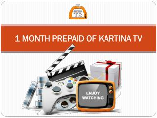 1 MONTH PREPAID OF KARTINA TV