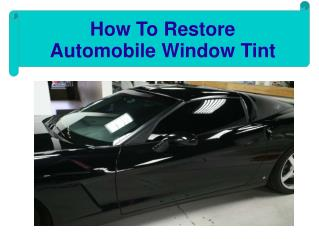 How To Restore Automobile Window Tint