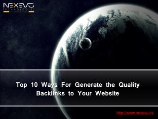 Top 10 Ways For Generate the Quality Backlinks to Your Website