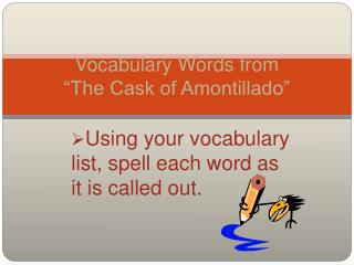 Vocabulary Words from  The Cask of Amontillado