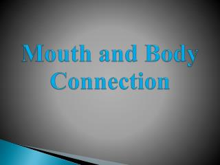 Mouth and Body Connection