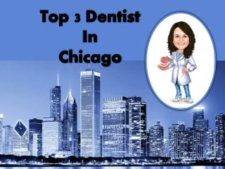 Top 3 Dentist In Chicago