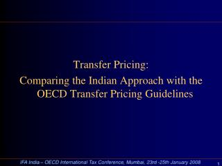 Transfer Pricing:  Comparing the Indian Approach with the OECD Transfer Pricing Guidelines