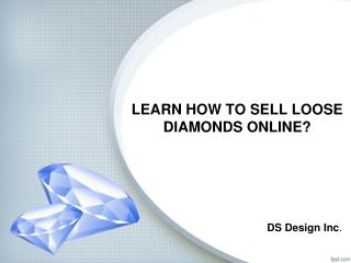 LEARN HOW TO SELL LOOSE DIAMONDS ONLINE?