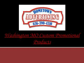 Washington MO Custom Promotional Products