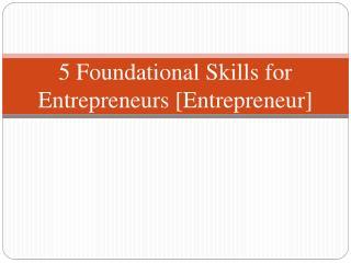 5 Foundational Skills for Entrepreneurs