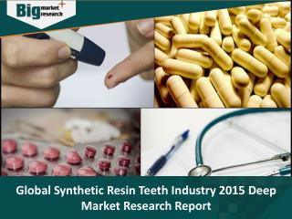 Production Analysis of Synthetic Resin Teeth by Regions, Type, and Applications