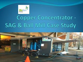 Copper Concentrator - SAG & Ball Mill Case Study