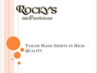 Tailor Made Shirts in High Quality