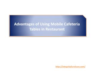 Advantages of Using Mobile Cafeteria Tables in Restaurant