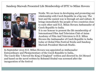 Sandeep Marwah Presented Life Membership of IFTC to Milan Hovora