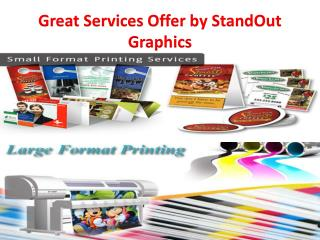 Great Services Offer by StandOut Graphics