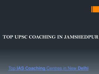 Top upsc coaching in jamshedpur