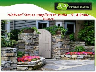Natural Stones suppliers in India - A A Stone Impex
