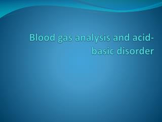Blood gas analysis and acid-basic disorder